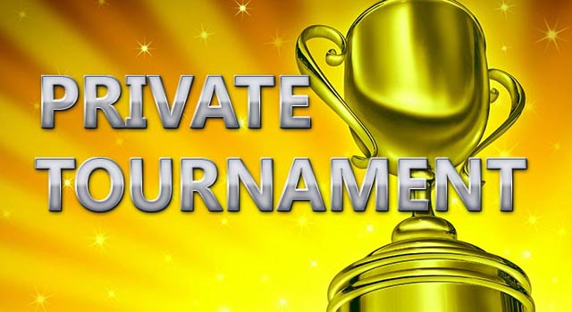Private Tournament